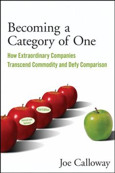 Amazon.com: Becoming a Category of One: How Extraordinary Companies Transcend Commodity and Defy Comparison