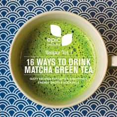 16 Ways to Drink Matcha Green Tea Includes tasty lattes, smoothies, sparklers, shots & even a Starbucks-like frappuccino.