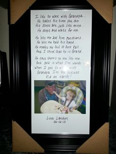 Found this poem on pinterest...bought this frame @ dollar store $4...added cute pic = sweet DIY father's day gift for grandpa...