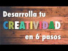 Desarrolla Tu Creatividad En 6 Pasos | Coaching - YouTube