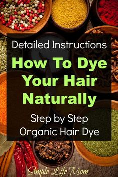 How to Dye Your Hair Naturally Step by Step How to Dye Your Hair Naturally - Organic Herbal Hair Dye Instructions step by step from Simple Life Mom Organic Hair Dye, Dyed Natural Hair, Dyed Hair, Henna Hair Dyes, Herbal Hair Dye, Curly Hair Styles, Natural Hair Styles, Natural Beauty, Naturally Curly