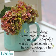 Die liefde wat ek gegee het, en die liefde wat ek gekry het | CJ Langenhoven Goeie More, Afrikaans Quotes, Living Water, Love Me Quotes, Printable Quotes, Birthday Wishes, Qoutes, Projects To Try, Words