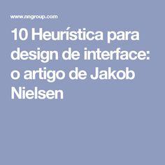 10 Heurística para design de interface: o artigo de Jakob Nielsen