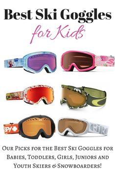 Best Ski Goggles for Kids (Winter 2017) - Our picks for the best kids' ski goggles for kids, toddlers and babies.