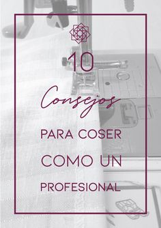 Costura fácil: 3 formas de hacer un dobladillo | Nocturno Design Blog Sewing Stitches, Design Blog, Sewing Tutorials, Projects To Try, Baby Shower, Tips, Margarita, Ideas Para, Jeans