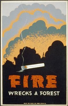 Fire wrecks a forest. Chicago, Ill. : WPA Federal Art Project, Poster for forest fire prevention showing a burning cigarette and a forest fire. Date stamped on verso: Jan 13 1939.