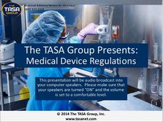 On Tuesday, July 15, 2014 at 2:00 p.m. (ET), The TASA Group in conjunction with medical device expert Christina Bernstein presented a free, one-hour, interactive webinar, Medical Device Regulations, for all legal professionals.  Ms. Bernstein discussed FDA medical device regulations.  She covered the code of Federal Regulations, as well as the classes of medical devices and special cases for IDE and pediatrics.  Ms. Bernstein also provided information on FDA product code databases, FDA ...