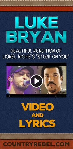 Country Music Artists - Luke Bryan's Beautiful Rendition of Lionel Richie's 'Stuck On You'
