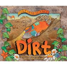 What is soil? Who lives in dirt? How does earth help things grow? The answers are within this fun- and fact-filled picture book. Just follow the gardening star-nosed mole in the colorful outfits...and dig in!!  Show more   Show less