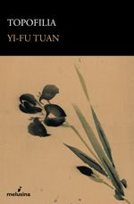 melusina :: Topofilia :: Yi-Fu Tuan  http://www.melusina.com/libro.php?idg=7075#
