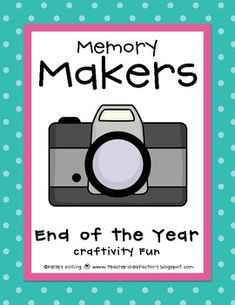 """Memory Makers lets your kids """"capture"""" this year's favorite memories in a cute and oh-so fun way! It's the perfect end of year activity and bulletin board display."""