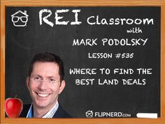 Mark Podolsky shares his secrets on where to find the best land deals in the US.