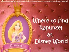 Click this pin for a complete list of all the places to see Rapunzel, from Tangled, at Walt Disney World Resort; See: http://www.buildabettermousetrip.com/princess-rapunzel-at-disney-world  #Tangled #Rapunzel
