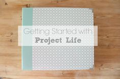 Amy Antoinette - Lifestyle Blog: Getting Started with Project Life