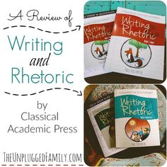 The Unplugged Family: Classical Academic Press's Writing & Rhetoric - A Review