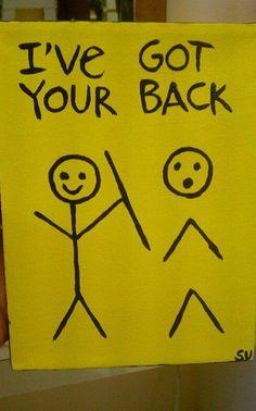 I have got your back.