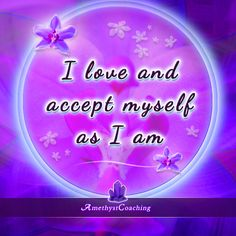 Today's Affirmation: I Love And Accept Myself As I Am #affirmation #coaching