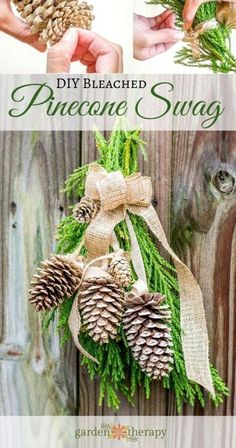 Turn in your wreath this Christmas for a door or fence swag made with bleached pinecones and natural evergreens.