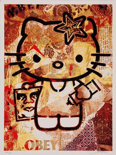 Hello Kitty by Shepard Fairey...I LOVED Hello Kitty when I was a kid!