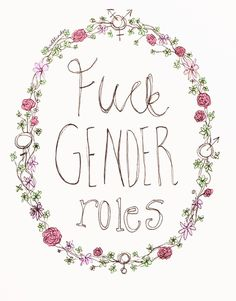 I hate the stereotypes and traditional gender roles with a passion. Feminist Af, Feminist Quotes, Smash The Patriarchy, Gender Roles, Gender Stereotypes, Genderqueer, Intersectional Feminism, We Are The World, Equal Rights