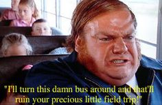 """Bus Driver in Billy Madison - Chris Farley."""" No yelling on the bus! Funny Movies, Good Movies, Bus Humor, Billy Madison, Chris Farley, School Bus Driver, Silly Me, Favorite Movie Quotes, I Hate My Life"""