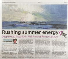 Review by Frank Rhurmund in The Cornishman about Neil Pinkett's exhibition of paintings in Cornwall Contemporary.