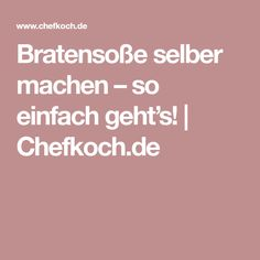 Bratensoße selber machen – so einfach geht's! | Chefkoch.de