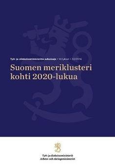 Suomen meriklusteri kohti 2020-lukua / Karvonen Tapio et al.