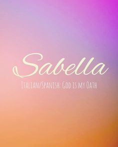 Sabella This graceful Italian/Spanish name means 'God is my Oath' and is a variation of Isabel. Isabel is a name that was used considerably by medieval royalty, and it ultimately derives from Hebrew. Cute Girl Names, Girl Names With Meaning, Baby Names And Meanings, Baby Girl Names, Bible Baby Names, Hebrew Girl Names, J Names, Cool Names, Popular Baby Names