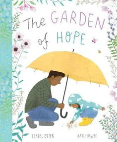 The Garden of Hope by Isabel Otter & Katie Rewse tells the story of how Maya and her father learn to cope in the absence of her mother. Caterpillar Book, Mighty Ape, Losing A Loved One, House Illustration, Illustrations, Children's Picture Books, I Love Reading, Kids Health, Children Health