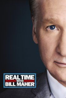 Real Time with Bill Maher.  Atheism and Liberalism in one show.