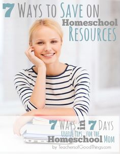 #7 can save you hundreds! 7 Ways to Save on Homeschool Resources   www.teachersofgoodthings.com