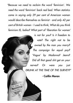 While I don't think of myself as a true feminist, all that is what I believe ~Imelda Caitlin Moran, Provocateur, Intersectional Feminism, Rebel, Patriarchy, Equal Rights, The Words, Up Girl, Social Justice