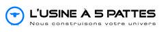 L'USINE A 5 PATTES - Construction Décors - Création - Ateliers - Réalisation - Montage - Démontage - Stockage.