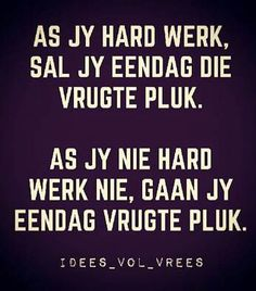 __[IdeesVolVrees/FB](Kobus Galloway) #words@play #Afrikaans Inspiring Quotes About Life, Inspirational Quotes, Afrikaanse Quotes, Funny Quotes, Life Quotes, Special Words, Some People Say, Good Morning Quotes, Text Messages
