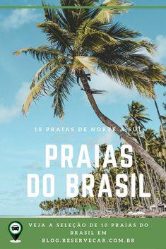 10 praias de norte a sul - Praias do Brasil para curtir o Verão. Clique e se encante com essas praia do Brasil #brazil #brasil #roadtrip #beach #praia