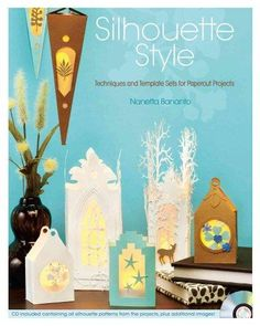 Silhouette Style: Techniques and Template Sets for Papercut Projects, Blue