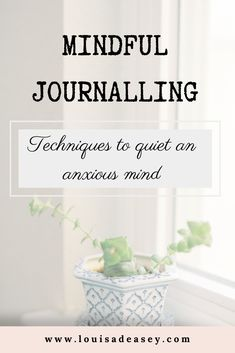 Learn mindful journalling techniques to quiet an anxious mind. Gain valuable insights into what makes a journalling practise that has long-term benefits! #writing #journalling #mindful #mindfulness #diary #journal #journalprompts #writingprompts #writingcommunity #memoir #nonfiction #storytelling