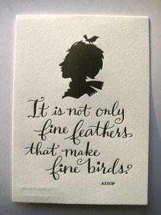 LETTERPRESS ART PRINT-It is not only fine feathers that make fine birds. Aesop on Etsy, $8.00