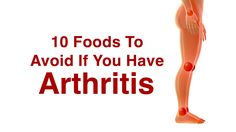 Arthritis can give you pain, & swelling in the joints, and food can actually make it worse. Here are 10 foods to avoid if you have arthritis...