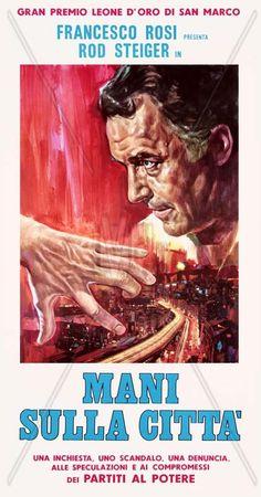 Mani sulla citta (Hands Over the City) It. D/Co-Sc: Francesco Rosi. Rod Steiger, Best Cinematography, Hard Men, Academy Award Winners, Cinema Film, Alternative Movie Posters, Movie Photo, Scandal, Good Movies