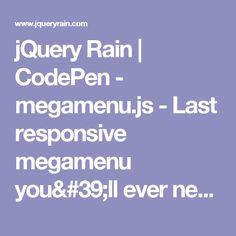 jQuery Rain | CodePen - megamenu.js - Last responsive megamenu you'll ever need