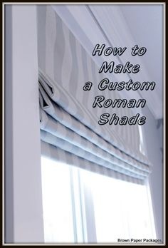 Learn how to make your own custom lined Roman shades. Very detailed tutorial using dowels and Roman shade tube tape to create rod sleeves.