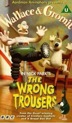 Wallace and Gromit The Wrong Trousers~~ this movie made me crack up!! too cute.....
