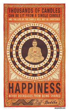 """This beautiful poster is a paraphrase of: """"An act to make another happy, inspires the other to make still another happy, and so happiness is aroused and abounds. Thousands of candles can be lighted from a single candle, and the life of the single candle will not be shortened."""" Image be Zenpencil.com"""