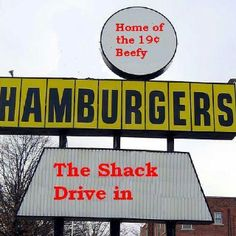 The shack Drive-in home of the 19 cent hamburger