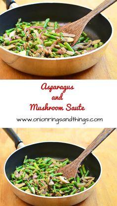Asparagus Mushroom Saute is a quick stir fry made with asparagus, mushrooms, red onions sauteed in butter and garlic