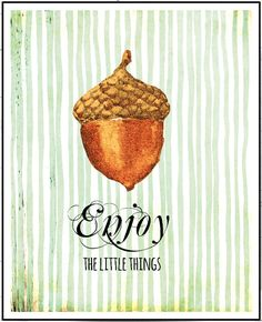 Enjoy the Little Things Quote Acorn Print by LeelaPrintableArt #acorn #quote #wall_art