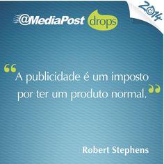 """""""A publicidade é um imposto por ter um produto normal."""" Robert Stephens #marketing #emailmarketing"""