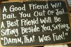 A good friend will bail you out of jail sign wood by trimblecrafts, via Etsy.